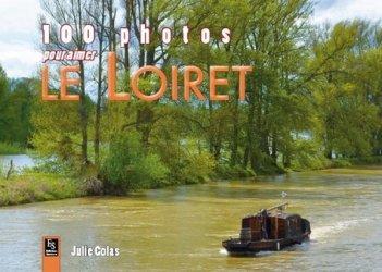 100 photos pour aimer le Loiret