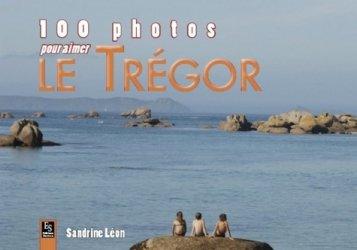 100 photos pour aimer le Trégor