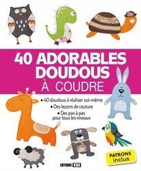 40 adorables doudous à coudre