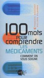 100 mots pour comprendre les médicaments. Comment on vous soigne