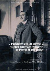 'L'avènement d'un art nouveau' : Essaimage esthétique et spirituel de l'oeuvre de Paul Claudel