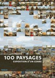 100 paysages. Expositions d'un genre