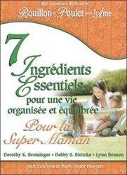 7 Ingrédients Essentiels pour une vie organisée et équilibrée. Pour la Super Maman