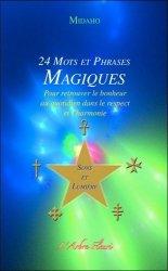 24 mots et phrases magiques Sons et lumière. Pour retrouver le bonheur au quotidien dans le respect et l'harmonie