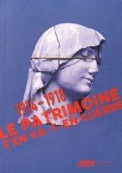 1914-1918, Le patrimoine s'en va-t-en guerre
