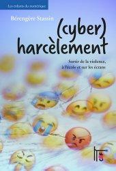 (Cyber)harcèlement. Sortir de la violence, à l'école et sur les écrans