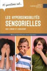 10 questions sur les hypersensibilités sensorielles chez l'enfant et l'adolescent