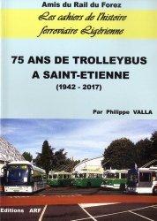 75 ans de trolleybus à Saint-Etienne (1942-2017)