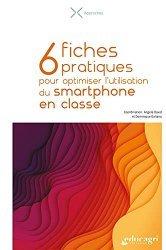 6 fiches pratiques pour optimiser l'utilisation du smartphone en classe