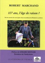 107 ans, l'âge de raison ? Ou les secrets de vie du plus vieux recordman du monde de cyclisme