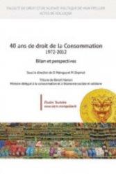 40 ans de droit de la Consommation. 1972-2012