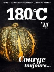 180°C N° 15, hiver 2019 : Courge toujours...