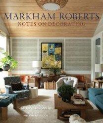 Markham roberts: notes on decorating /anglais