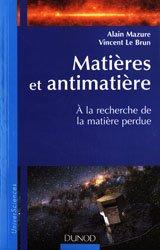 Matière et antimatière À la recherche de la matière perdue