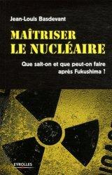 Maitriser le nucléaire