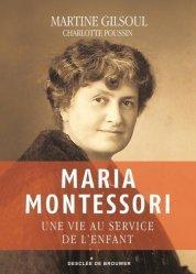 Maria Montessori (1870-1952). Une vie au service de l'enfant