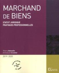 Marchand de biens. Statut juridique, pratiques professionnelles, Edition 2019-2020