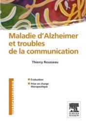 Maladie d'Alzheimer et troubles de la communication. Evaluation et prise en charge thérapeutique