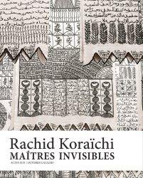 Maîtres invisibles. Rachid Koraïchi