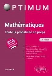 A paraitre dans Mathématiques-Université-Examens, Mathématiques : Toute la probabilité en prépa ECG