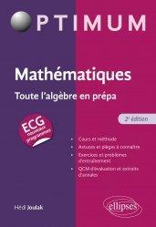 A paraitre dans Mathématiques-Université-Examens, Mathématiques : Toute l'algèbre en prépa ECG