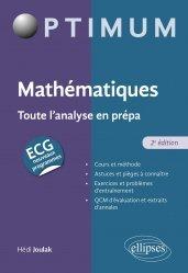 A paraitre dans Mathématiques-Université-Examens, Mathématiques : Toute l'analyse en prépa ECG