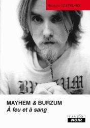 Mayhem & Burzum, A feu et à sang