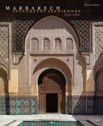 Marrakech. Splendeurs saadiennes 1550-1650