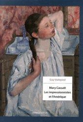 Mary Cassatt. Les impressionnistes et l'Amérique