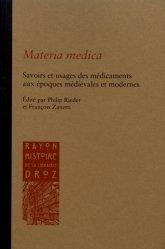 Materia medica. Savoirs et usages des médicaments aux époques médiévales et modernes