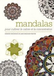 Mandalas. Pour cultiver le calme et la concentration