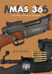 MAS 36 tome 2 - variantes, entretien, munitions