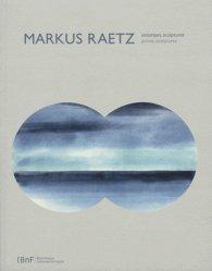 Markus Raetz. Estampes, sculptures, Edition bilingue français-anglais
