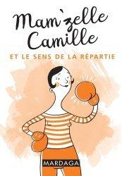 Mam'zelle Camille et le sens de la répartie