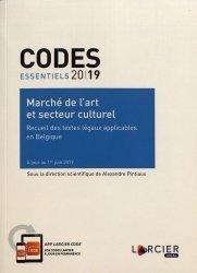 La couverture et les autres extraits de Marché de l'art et secteur culturel. Recueil des textes légaux applicables en Belgique, Edition 2019