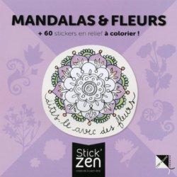 Mandalas et fleurs + 60 stickers en relief à colorier !