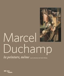 Marcel Duchamp. La peinture, même