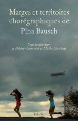 Marges et territoires chorégraphiques de Pina Bausch