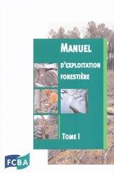 Manuel d'exploitation forestière Tome 1