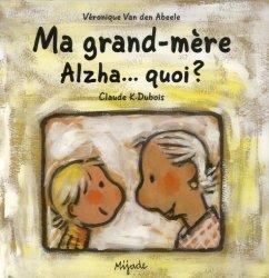 MA GRAND-MERE ALZHA... QUOI ?
