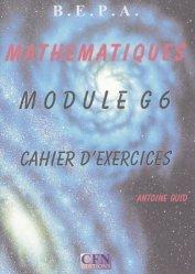 Mathématiques Module G6 BEPA Cahier d'exercices