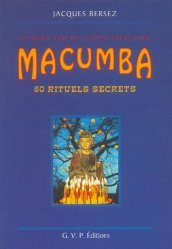 Macumba : 60 rituels secrets