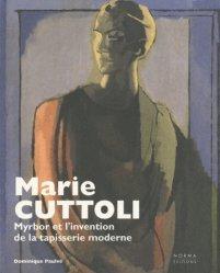 Marie Cuttoli. Myrbor et l'invention de la tapisserie moderne