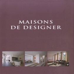 Maisons de designer. Edition trilingue français, anglais, néerlendais
