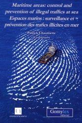 Maritime Areas : Control and Prevention of Illegal Traffics at Sea. Edition bilingue français-anglais