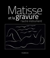 Matisse et la gravure. L'autre instrument, Edition bilingue français-anglais