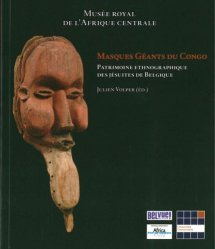Masques géants du Congo. Patrimoine ethnographique des jésuites de Belgique