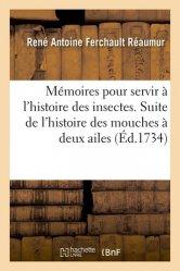 Mémoires pour servir à l'histoire des insectes. Suite de l'histoire des mouches à deux ailes
