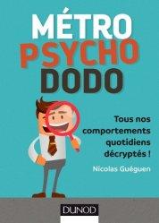 Métro, psycho, dodo - Tous nos comportements quotidiens décryptés