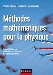 Méthodes mathématiques pour la physique - Cours complet, méthode et exercices